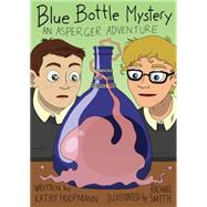 Blue Bottle Mystery by Hoopmann, Kathy; Medaglia, Mike (ADP); Smith, Rachael, 9781849056502