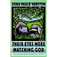 Their Eyes Were Watching God: A Novel by Hurston Zora, 9780060916503
