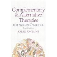 Complementary and Alternative Therapies for Nursing Practice by Fontaine, Karen Lee, RN, MSN, 9780133346503