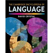 The Cambridge Encyclopedia of Language by David Crystal, 9780521736503