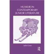 Humor in Contemporary Junior Literature by Cross; Julie, 9781138816503