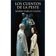 Los cuentos de la peste / Tales of plague by Llosas, Mario Vargas, 9786071136503