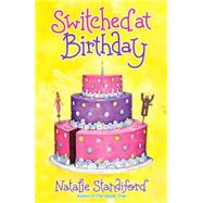 Switched at Birthday by Standiford, Natalie, 9780545346504