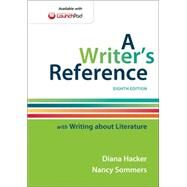 A Writer's Reference with Writing about Literature by Hacker, Diana; Sommers, Nancy, 9781457686504