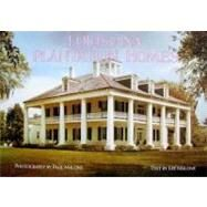 Louisiana Plantation Homes : A Return to Splendor by Malone, Paul, 9781589806504