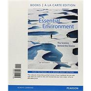 Essential Environment The Science behind the Stories, Books a la Carte Edition by Withgott, Jay H.; Laposata, Matthew, 9780321976505