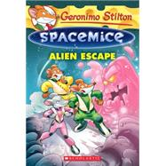 Geronimo Stilton Spacemice #1: Alien Escape by Stilton, Geronimo, 9780545646505