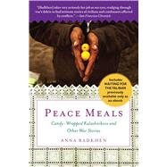 Peace Meals Candy-Wrapped Kalashnikovs and Other War Stories (INCLUDES WAITING FOR THE TALIBAN, PREVIOUSLY AVAILABLE ONLY AS AN EBOOK) by Badkhen, Anna, 9781439166505