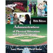 Administration of Physical Education and Sport Programs, Fifth Edition by Larry  Horine; David  Stotlar, 9781478606505