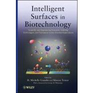 Intelligent Surfaces in Biotechnology : Scientific and Engineering Concepts, Enabling Technologies, and Translation to Bio-Oriented Applications