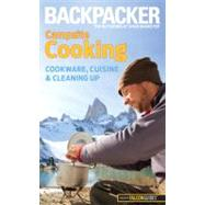 Campsite Cooking : Cookware, Cuisine, and Cleaning Up