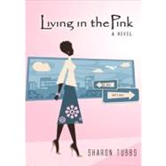 Living in the Pink by Tubbs, Sharon, 9780802416506