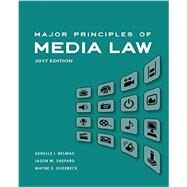 Major Principles of Media Law, 2017 by Belmas, Genelle; Shepard, Jason M.; Overbeck, Wayne, 9781305646506