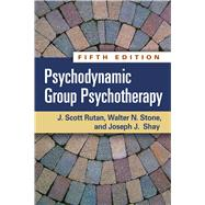 Psychodynamic Group Psychotherapy, Fifth Edition by Rutan, J. Scott; Stone, Walter N.; Shay, Joseph J., 9781462516506