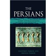 The Persians by Parker, Geoffrey; Parker, Brenda, 9781780236506