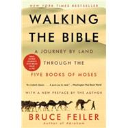 Walking the Bible: A Journey by Land Through the Five Books of Moses by Feiler, Bruce, 9780062336507