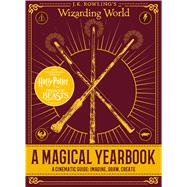A Magical Yearbook: A Cinematic Journey: Imagine, Draw, Create (J.K. Rowling's Wizarding World) by Scholastic, 9781338236507