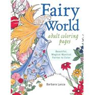 Fairy World Coloring Pages by Lanza, Barbara, 9781440346507