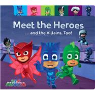 Meet the Heroes... and the Villains, Too! by Testa, Maggie (ADP), 9781481486507