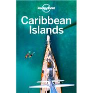 Lonely Planet Caribbean Islands by Lonely Planet Publications; Vorhees, Mara; Clammer, Paul; Egerton, Alex; Harrell, Ashley, 9781786576507