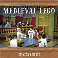 Medieval Lego by Beights, Greyson, 9781593276508