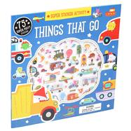 Super Sticker Activity: Things that Go by Machell, Dawn, 9781626866508