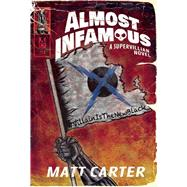 Almost Infamous by Carter, Matt, 9781940456508