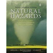 Natural Hazards: Earth's Processes as Hazards, Disasters, and Catastrophes by Keller; Edward A., 9780133076509