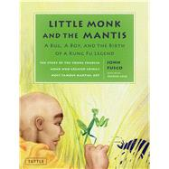 Little Monk and the Mantis by Fusco, John; Lugo, Patrick, 9780804846509