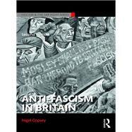 Anti-Fascism in Britain by Copsey; Nigel, 9781138926509