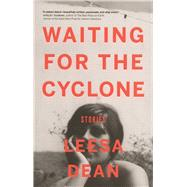 Waiting for the Cyclone Stories by Dean, Leesa, 9781927366509