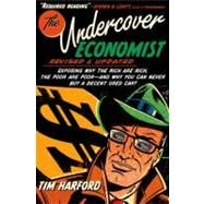 The Undercover Economist, Revised and Updated Edition Exposing Why the Rich Are Rich, the Poor Are Poor - and Why You Can Never Buy a Decent Used Car! by Harford, Tim, 9780199926510