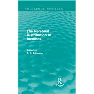 The Personal Distribution of Incomes (Routledge Revivals) by Atkinson; Tony, 9780415736510