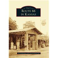 Route 66 in Kansas by Sonderman, Joe; Jett, Cheryl Eichar, 9781467116510