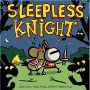 Sleepless Knight by Sturm, James; Frederick-Frost, Alexis; Arnold, Andrew, 9781596436510