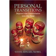 Personal Transitions Beyond the Comfortable into the Real by Nobel, Steve Ahnael, 9781844096510