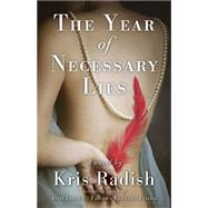The Year of Necessary Lies by Radish, Kris, 9781940716510