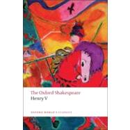 Henry V The Oxford Shakespeare by Shakespeare, William; Taylor, Gary, 9780199536511