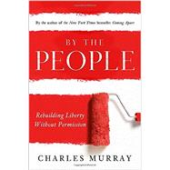 By the People by Murray, Charles, 9780385346511