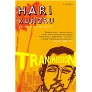Transmission by Kunzru, Hari, 9780452286511