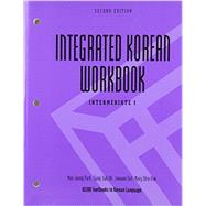 Integrated Korean Workbook: Intermediate 1 by Park, Mee-Jeong; Oh, Sang-Suk; Suh, Joowon; Kim, Mary Shin, 9780824836511