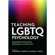 Teaching LGBTQ Psychology by Burnes, Theodore R.; Stanley, Jeanne L., 9781433826511
