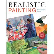 Realistic Painting A Complete Guide by Unknown, 9781454926511