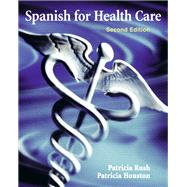 Spanish for Health Care by Rush, Patricia; Houston, Patricia, 9780205696512
