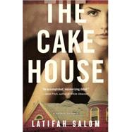 The Cake House by Salom, Latifah, 9780345806512