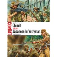 Chindit vs Japanese Infantryman 1943–44 by Diamond, Jon; Dennis, Peter, 9781472806512