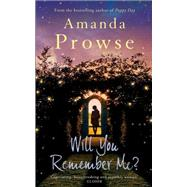 Will You Remember Me? by Prowse, Amanda, 9781781856512