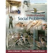 Understanding Social Problems by Mooney, Linda A.; Knox, David; Schacht, Caroline, 9781305576513