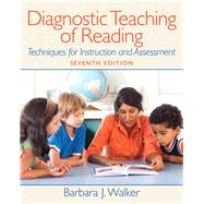 Diagnostic Teaching of Reading Techniques for Instruction and Assessment by Walker, Barbara J., 9780132316514