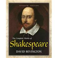 The Complete Works of Shakespeare by Bevington, David, 9780321886514